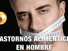 Desórdenes alimenticios en hombres, los más comunes son la bulimia y atracones.